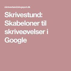 Skrivestund: Skabeloner til skriveøvelser i Google