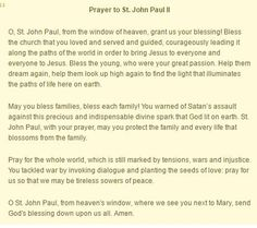 Official Prayer for the Intercession of St John XXIII on his Memorial, October 11 #pinterest #stjohnXXIII Dear Pope John, Your simplicity and meekness carried the scent of God and sparked in people's hearts the desire for goodness. You spoke often of the beauty of the family gathered ..........