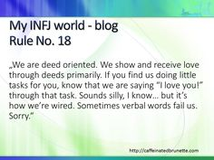 INFJ -- show & receive love through deeds & tasks: some times verbal words fail us. | (blog http://caffeinatedbrunette.com)