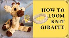 Knitting Loom Dolls, Pattern Library, Giraffe, The Creator, Teddy Bear, Pets, Animals, Felt Giraffe, Animales