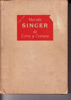 "Cover of ""Corte y costura"" Couture Sewing Techniques, Serger Sewing, Antique Sewing Machines, Crochet Magazine, Sewing Class, Fashion Books, Pattern Books, Diy Projects To Try, Pattern Making"