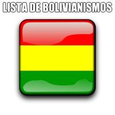 Lista De Bolivianismos En Orden Alfabético Por La Academia Boliviana Lengua Learnspanish Bolivia