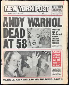 For Sale on - Andy Warhol Dies! Set of five 1987 NY Newspapers announcing Warhol's death, Paper by (after) Andy Warhol. Andy Warhol Museum, Andy Warhol Pop Art, Newspaper Headlines, Old Newspaper, Newspaper Cover, Newspaper Archives, Newspaper Article, Cultura Pop, Richard Hamilton
