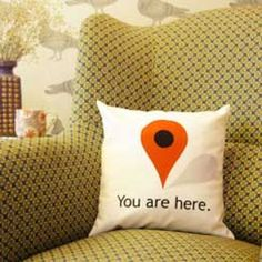 You are here. Best pillow EVER!!!