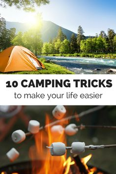 From pop-up tents and easy food prep for tips on staying clean and dry, here are 10 tricks that will make your life easier while camping,