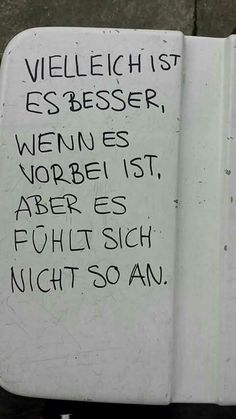 Nein absolut nicht... miss you every day