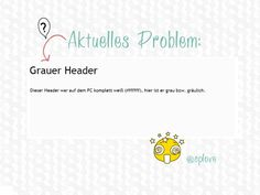 Copy Paste Love: Aktuelles Problem: Header werden grau ♥