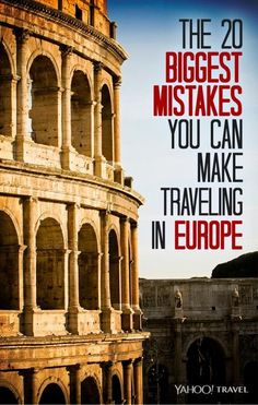 The 20 Biggest Mistakes You Can Make Traveling in Europe - Who knew the tip about ibuprofen?  Good to know!