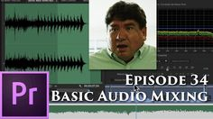 Episode 34 - Basic Sound Mixing - Tutorial for Adobe Premiere Pro CC 2015 Image Editing, Video Editing, Effects Photoshop, Adobe Premiere Pro, Photoshop Illustrator, Video Film, Video Image, Video Production, Album