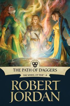 Ebook version of The Path of Daggers | Wheel of Time by Robert Jordan | Artwork by Julie Bell. Image from http://www.dragonmount.com/ | Cover story from Tor.com. - I adore the colors!