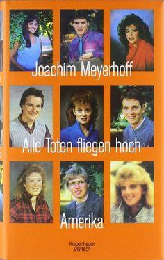 Alle Toten fliegen hoch: Amerika: Amazon.de: Joachim Meyerhoff: Bücher