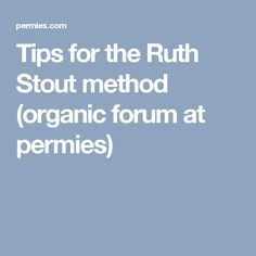 Tips for the Ruth Stout method (organic forum at permies)