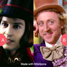 Who plays a better Willy Wonka? Click here to vote @ http://getwishboneapp.com/share/682617