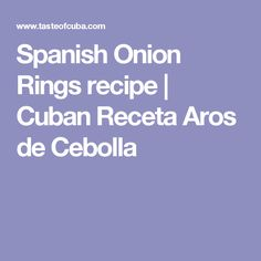 Spanish Onion Rings recipe   Cuban Receta Aros de Cebolla