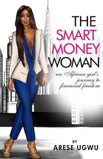 """Read """"The Smart Money Woman"""" by Arese Ugwu available from Rakuten Kobo. The Smart Money Woman—An African girl's journey to financial freedom Meet Zuri. She's living a fabulous life. Up Book, African Girl, Book Week, March Book, Inspirational Books, Fiction Books, Book Review, Books To Read, Children's Books"""