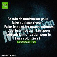 Besoin de motivation pour faire quelque chose ? Débutez-le pendant quatre minutes, c'est le temps qu'il faut pour obtenir la motivation pour l'assurer volontiers !