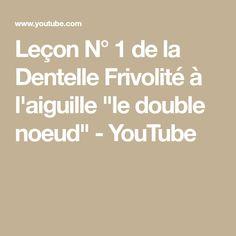"""Leçon N° 1 de la Dentelle Frivolité à l'aiguille """"le double noeud"""" - YouTube"""