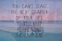 you cant start the next chapter of your life if you keep re-reading the last one, words, quotes, life Now Quotes, Great Quotes, Quotes To Live By, Motivational Quotes, Life Quotes, Inspirational Quotes, Unique Quotes, Happy Quotes, Indie Quotes