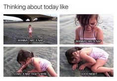 Me every single day