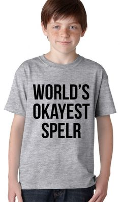 So you aren't winning any spelling bees this year? Thats ok, you can just be the worlds okayest spelr! Dont you worry about a thing because everyone knows you tryed, right? #funny #awesome #kids #spellingbee #tshirt