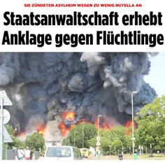 """Muslim """"refugees"""" in Germany burned down an asylum center on Ramadan earlier this year because """"there wasn't enough Nutella."""""""