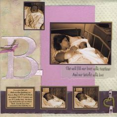 Baby Scrapbook- interesting layout, love the message under the main photo and the journaling