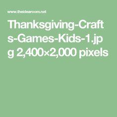 Thanksgiving-Crafts-Games-Kids-1.jpg 2,400×2,000 pixels
