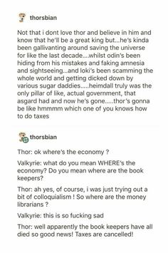"""""""dicked down by sugar daddies"""" i just about died laughing at how straightforward that is lol and yep, thor would totally be the end of asgard lol"""