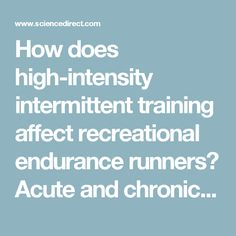 How does high-intensity intermittent training affect recreational endurance runners? Acute and chronic adaptations: A systematic review