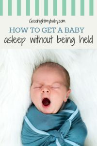 How To Get A Baby To Sleep Without Being Held Goodnight My Baby Help Baby Sleep Getting Baby To Sleep Baby Sleep