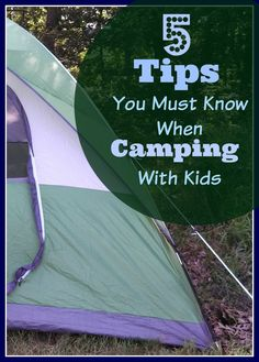 5 Tips You Must Know When Camping with Kids from Mom on the Move