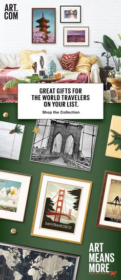 45% Off Ready to Hang Art! A gift of art just means something more. Check out our globe-spanning selection of gifts for the ones whose passports are the fullest. We make it easy to give something more to the ones who mean the most. �