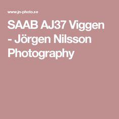 SAAB AJ37 Viggen - Jörgen Nilsson Photography