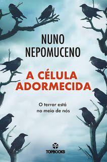 Livros e marcadores: Passatempo: A Célula Adormecida de Nuno Nepomuceno...