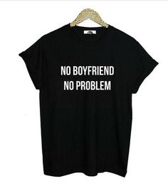 New Women tshirt no boyfriend no problem entertaining shirt casual cotton print letters to Mrs. Black white top t hipster