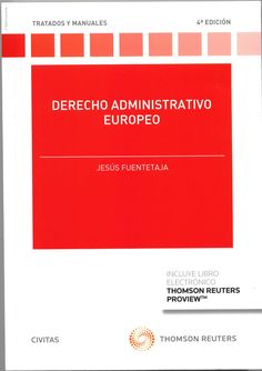Derecho administrativo europeo / Jesús Fuentetaja.   Thomson Reuters Civitas, 2019 February, Pastor, Books