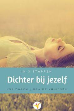 In 3 stappen dichter bij jezelf #hsp #coaching #hspcoach