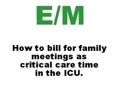 How to bill critical care time for family meetings explained.