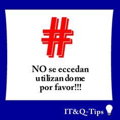 utilicen solo los hashtag referentes a la información, no canibalizar el uso de hashtags!!