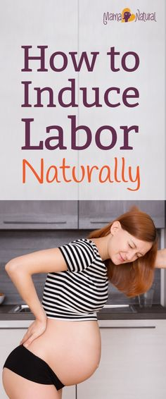 Find out about labor induction methods that are natural, safe and effective. Also learn about when you should consider medical labor induction.