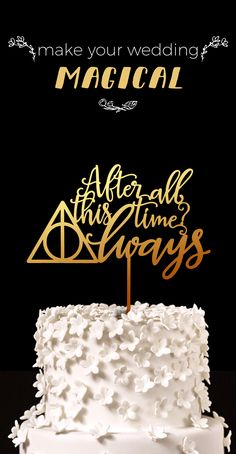 After all this time? Always - Harry Potter Wedding Cake Topper