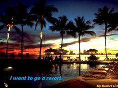 I want to go to a resort.