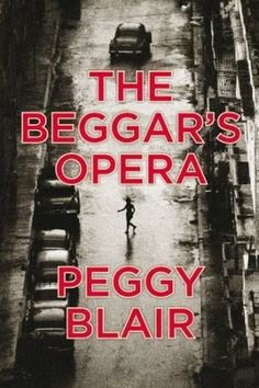 Book Review: The Beggar's Opera, by Peggy Blair