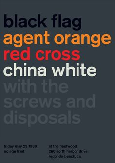 Black Flag, Agent Orange, Red Cross, China White poster by Mike Joyce Gig Poster, Concert Posters, Poster Prints, Music Posters, Band Posters, Mike Joyce, International Typographic Style, Swiss Design, Text Style