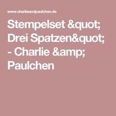 """Stempelset """" Drei Spatzen"""" - Charlie & Paulchen"""
