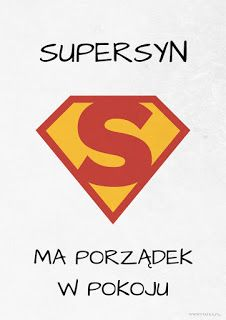 Supersyn ma porządek w pokoju - plakat do pobrania Boy Room, Kids Room, Kids And Parenting, Motto, Proverbs, Texts, Diy And Crafts, Inspirational Quotes, Wisdom