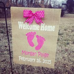 """""""Welcome Home"""" a precious baby girl (or boy!) with a birth announcement burlap flag with bow! Customized with the name and date! Perfect for a Sip and See. Can be made with just the name as a banner for a hospital room door!"""