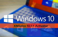 Windows 10 Activator KMSPico Latest 2016 Full Free download