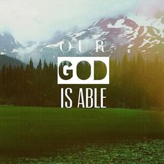 Now to Him who is able to do immeasurably more than all we ask or imagine according to His power that is at work within us |Ephesians 3:20|