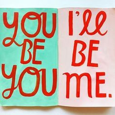 you be you.